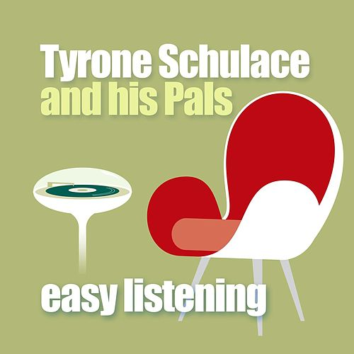Easy Listening by Tyrone Schulace