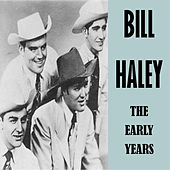 The Early Years von Bill Haley