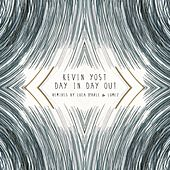 Day In Day Out by Kevin Yost