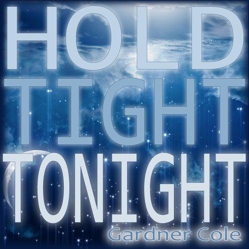 Hold Tight Tonight de Gardner Cole