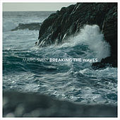 Breaking the Waves von Marc Sway