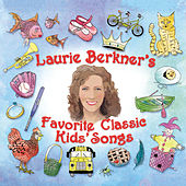 Laurie Berkner's Favorite Classic Kids' Songs by The Laurie Berkner Band