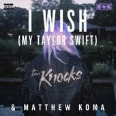 The Knocks & Matthew Koma - I Wish (My Taylor Swift) de The Knocks