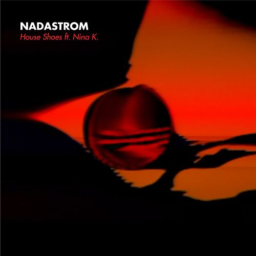 House Shoes - Single by Nadastrom
