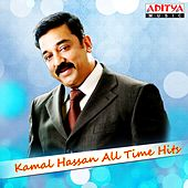 Kamal Hassan All Time Hits by Various Artists