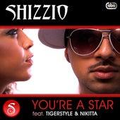 You're A Star de Shizzio