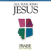 All Hail King Jesus by Kent Henry