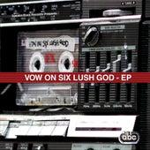 Vow On Six Lush God di Various Artists