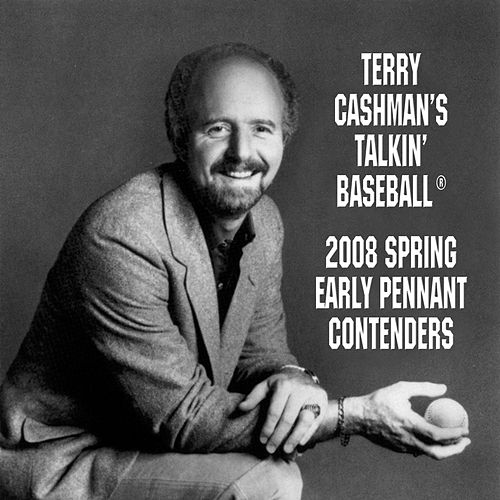 Talkin' Baseball: 2008 Spring Early Pennant Contenders by Terry Cashman