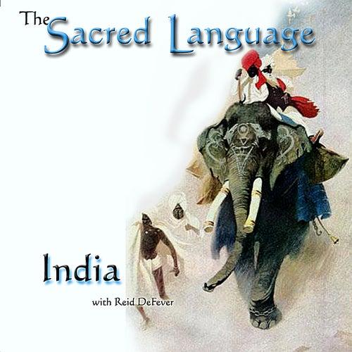 The Sacred Language ~India by Reid Defever