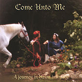 Come Unto Me by Theresa Griffith