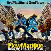 Flowmatique: Rise of the True Mcs by Dramatique