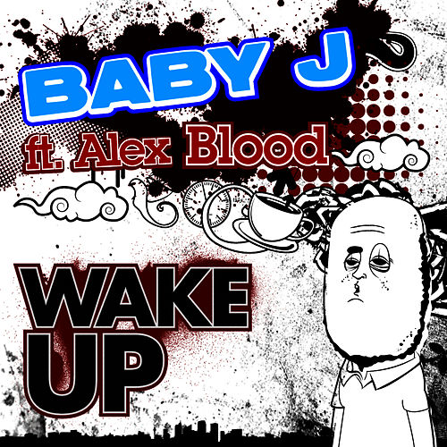 Wake Up by Baby J