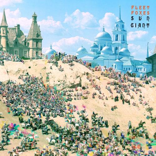 Sun Giant EP by Fleet Foxes