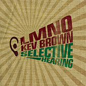 Selective Hearing by Kev Brown