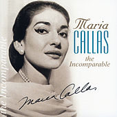 The Incomparable Maria Callas de Various Artists