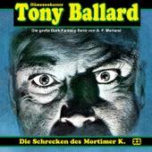 Folge 22: Die Schrecken des Mortimer K. von Tony Ballard