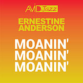 Moanin' Moanin' Moanin' (Remastered) by Ernestine Anderson