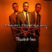 Derroche de Amor de Raulin Rodriguez