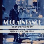 Acquaintance by Bert Kaempfert