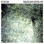 Endless Days Crystal Sky by By The Sea