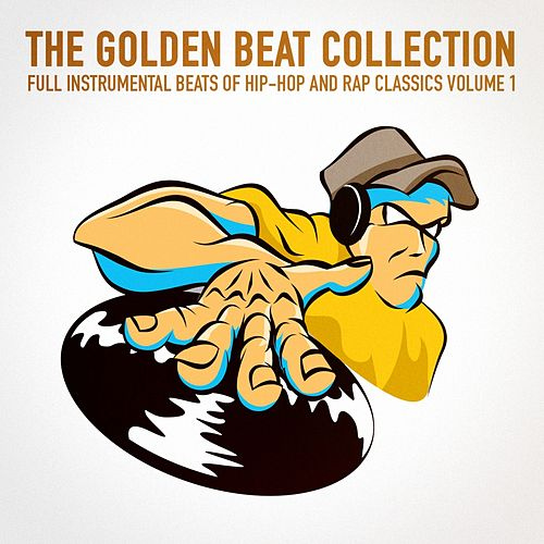 The Golden Beat Collection Vol. 1 (20 Full Instrumental Beats of Hip-Hop and Rap Classics) by Instrumental Hip Hop Beats Crew