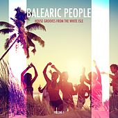 Balearic People - House Grooves from the White Isle,, Vol. 1 by Various Artists