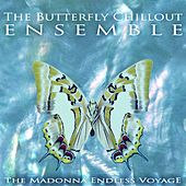 The Madonna Endless Voyage de The Butterfly Chillout Ensemble