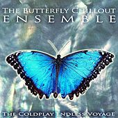 The Coldplay Endless Voyage de The Butterfly Chillout Ensemble