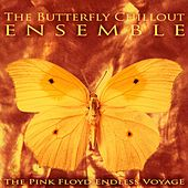 The Pink Floyd Endless Voyage de The Butterfly Chillout Ensemble