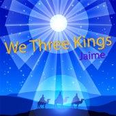 We Three Kings de Jaime