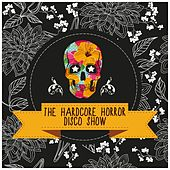 The Hardcore Horror Disco Show von Various Artists