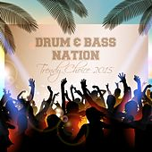 Drum & Bass Nation: Trendy Choice 2015 by Various Artists