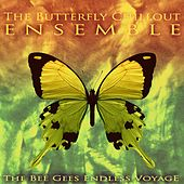 The Bee Gees Endless Voyage de The Butterfly Chillout Ensemble