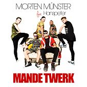 Mande Twerk (feat. Hanspeter) by Morten Münster