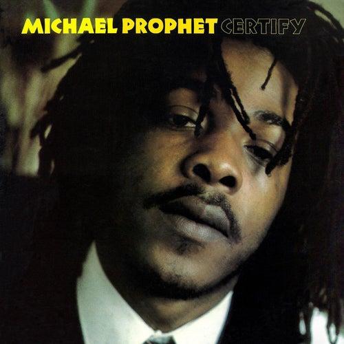 Certify by Michael Prophet