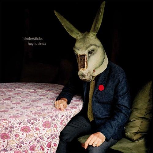 Hey Lucinda - Single by Tindersticks