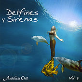 Andalucía Chill - Delfines y Sirenas / Dolphins and Mermaids - Vol. 2 by Various Artists