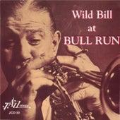 Wild Bill at Bull Run by Wild Bill Davison