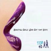 Beautiful Girlz (She Got That Body) by Top 40