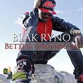 Better Tomorrow by Blak Ryno