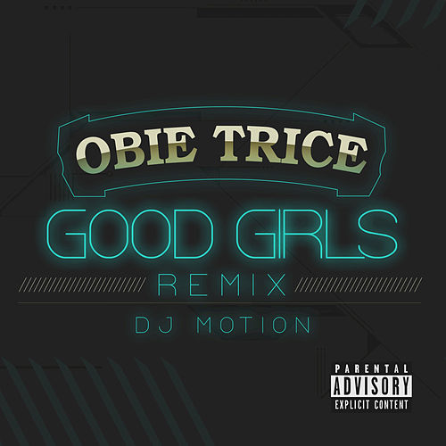 Good Girls (DJ Motion Remix) by Obie Trice