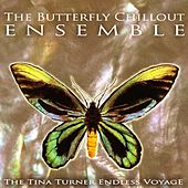 The Tina Turner Endless Voyage de The Butterfly Chillout Ensemble