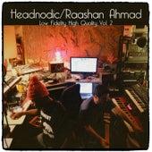 Raashan Ahmad / Headnodic - Low Fidelity High Quality, Vol. 2 by Headnodic