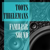 Familiar Sound by Toots Thielemans