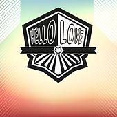 Hello Love by Various Artists