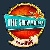 THE SHOW MUST GO ON with Acker Bilk by Acker Bilk
