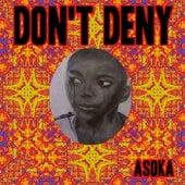 Don't Deny by Asoka