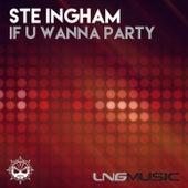 If U Wanna Party de Ste Ingham