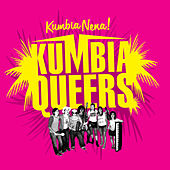 Kumbia Nena! by Kumbia Queers